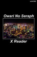 ~♥️Owari no Seraph x Reader♥️~ [Ger] by asile1902