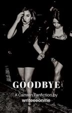 Goodbye - Camren by writeeeonme