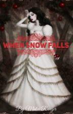 When Snow falls by queenoftheocean161