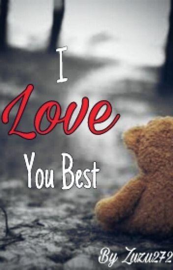 I Love You Best - Short Story