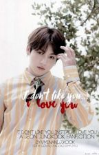 I Don't Like You.....I Love You[J.J.K] by VMinAndJiKook
