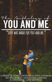 The Anthology of You & Me by loratastrophe
