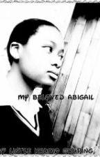 My beloved Abigail by shupinglintle