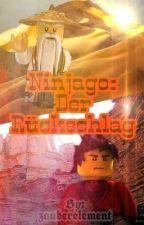 Ninjago: Der Rückschlag by zauberelement