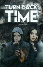 Turn Back Time // H.S. by GigiHotdid