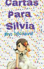 Cartas para Silvia [Saga De Cartas] by idoiavd