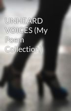 UNHEARD VOICES (My Poem Collection) by OnlyAkiMe
