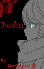 Tearless. [Próximamente] by AlexSolaris234