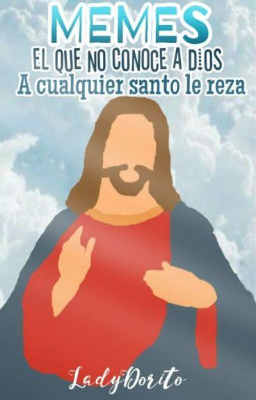 """Memes de """"El que no conoce a dios, a cualquier santo le reza"""""""