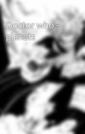Doctor who - planets by JonathonRageKageRich