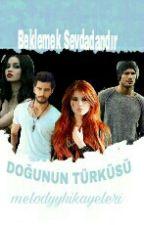 DOĞUNUN TÜRKÜSÜ by melodyyhikayeleri