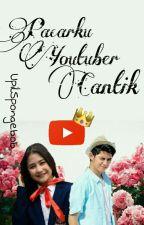 Pacarku Youtuber Cantik by Arfnkhwa
