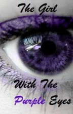 The Girl With the Purple Eyes by LivesInADream