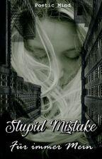 Stupid Mistake II - Für immer mein by PoeticMind87