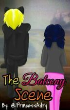 The Balcony Scene || MariChat OneShot by PrincessAdry
