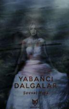 YABANCI DALGALAR by morgtakiyazar