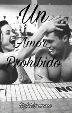 Un Amor Prohibido [EDITANDO] by Lightspaces