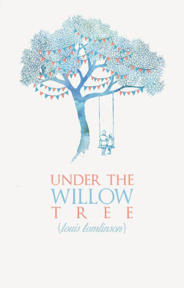 Under The Willow Tree • [Louis Tomlinson]