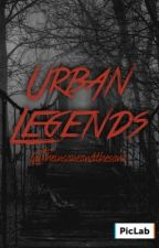 Urban Legends  by theinsaneandthesane