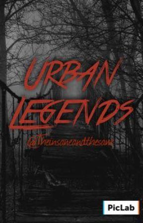 Urban Legends  by theinsaneandthesane