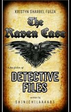 The Raven Case (Detective Files by ShinichiLaaaabs FanFiction) by dameyy