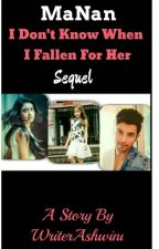 MaNan - I Don't know When I Fallen For Her (  Sequel ) ( ON HOLD ) by the_bubblequeen