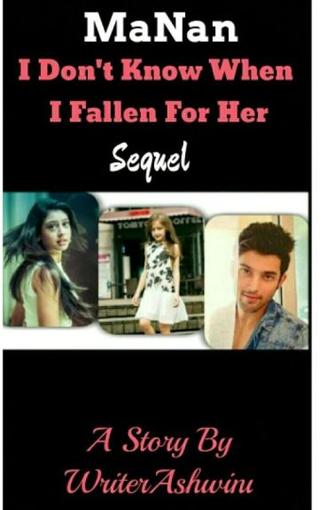 MaNan - I Don't know When I Fallen For Her (  Sequel ) ( ON HOLD )