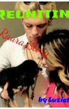 Reuniting- A Raura Story by luzie1910
