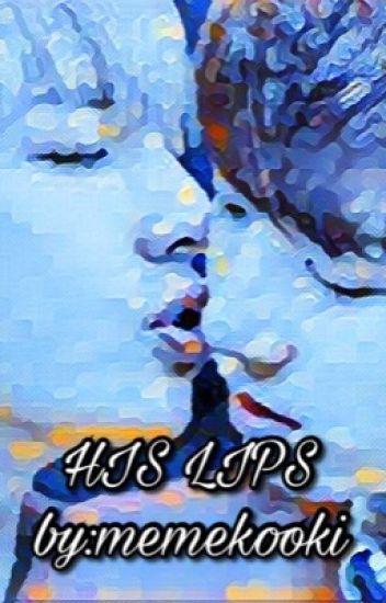 HIS LIPS  