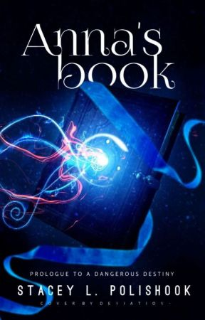Anna's Book ( Prologue to A Dangerous Destiny) by stpolishook