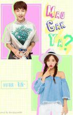 MAU GAK YA??? by Rin_Cho