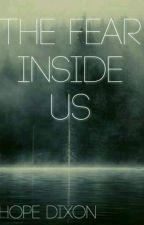 The Fear Inside Us by Hope_Dixon