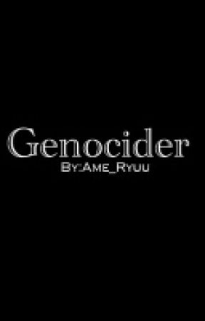 Genocider by Ame_Ryuu