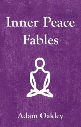 Inner Peace Fables by InnerPeaceNow
