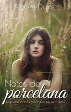Notas de Porcelana by aimeelapaix16