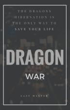 Dragon War by ShinYangYinZu