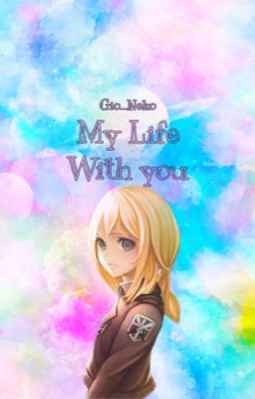 My Life With You (Fairy Tail X Attack On Titan) by Gio_Neko