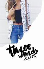 Three Words ∞ Benny Rodriguez by -acliye