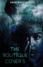 The Boutique Covers by harrymakesacover
