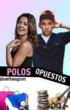 Polos Opuestos by jdomftmagcon