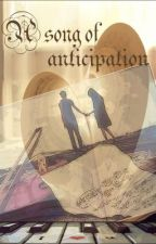 a song of anticipation [UPDATED] by miss_Z