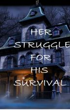 Her Struggle For His Survival by CuppieSha