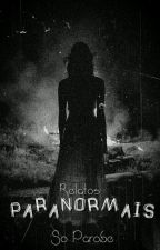 Relatos Paranormais by SoParobe