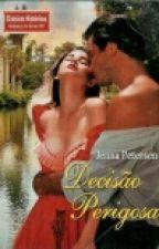 Decisão Perigosa (Desire Never Dies Jenna Petersen  by viajandonahistoria