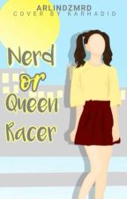 NERD or QUEEN RACER by arlindzmrd