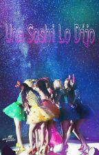 Una Soshi Lo Dijo by Baeekkie