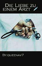 Die Liebe zu einem Arzt...  by queenav7