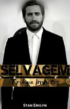 Trilogia Invictos - Selvagem - Livro lll  by StanEmilyn