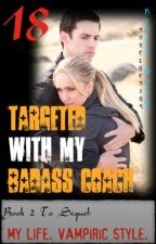 18, Targeted With My Badass Coach by NovelGenius