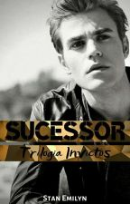 Trilogia Invictos - Sucessor - Livro ll by StanEmilyn